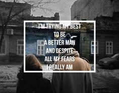 A Better Man- Gotta Love This!