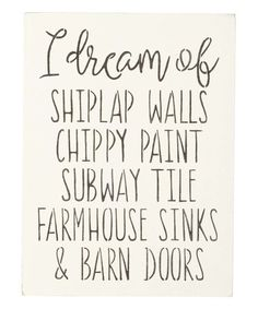 Love this 'I Dream of Shiplap Walls' Indoor/Outdoor Wall Sign on #zulily! #zulilyfinds