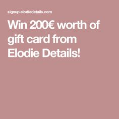 Win 200€ worth of gift card from Elodie Details!