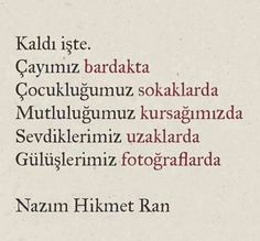Nazım Hikmet #bir gün okumanı diliyorum #ne yaptığını bil diye sadece.. Text Quotes, Poem Quotes, Favorite Words, Favorite Quotes, Mask Quotes, Good Sentences, English Quotes, German Quotes, Beauty Quotes