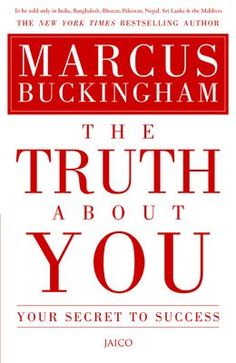#TheTruthAboutYou by #MarcusBuckingham. #TheTruthAboutYou #helps you develop the kind of #clarity and #passion that #drives a #successful and #satisfying #future. #MarcusBuckingham will #help you discover the #real #truth, the truth about you it will be your #secret to #success.