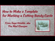 How to Make a Template for Marking & Cutting Bendy Cards at http://stampingmadly.com Bendy Cards are striking 3D cards that cardmakers love to show off to fr...
