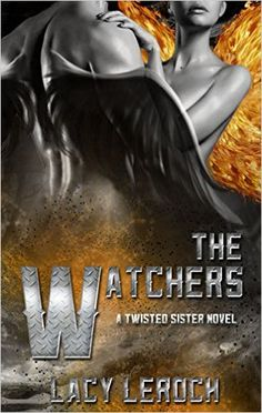 The Watchers (Twisted Sisters Book 1), Lacy LeRoch, Dawn Pressel - Amazon.com