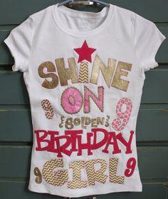 Shine On Golden Birthday Girl Birthday Shirt by makmaydesigns, $32.00