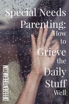 Special needs grief is a reality for families raising kids with disabilities. Guest blogger Laurie Wallin offers several ideas about how to cope with it.
