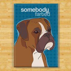 Dog Behavior Boxer Dog Art Print - Somebody Farted - Funny Boxer Dog Gifts - Love My Dog, Dog Lover Gifts, Dog Gifts, Dog Lovers, Boxer And Baby, Boxer Love, Funny Boxer, Funny Dogs, Funny Drunk