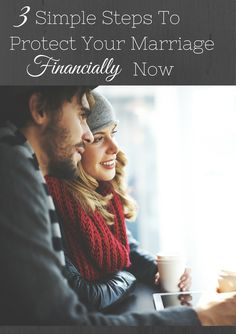 3 Simple Steps to Protect Your Marriage Financially Now - Arguing about money is the number one predictor of divorce- yikes!  Lets divorce-proof our marriages by making financial decisions together.