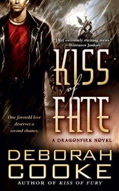 Kiss of Fate (Dragonfire #3), Deborah Cooke
