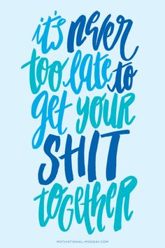 Remind myself everyday