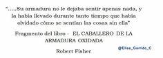 El caballero de la armadura oxidada. Robert Fisher