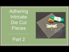 Quick Crafting Tip - Adhering Intricate Die Cut Pieces Part 2 - YouTube