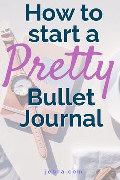 Want to start a bullet journal that's pretty + practical? This beginner's guide will show you how!