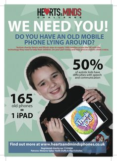 The current Hearts and Minds poster about the iPads for old phones scheme :) Old Phone, We Need You, Autistic Children, Heart And Mind, Mindfulness, Technology, Ipads, Mobile Phones, Autism