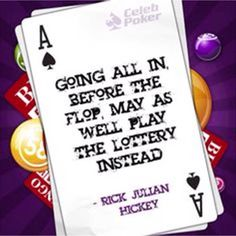 Going all in before the flop. May as well play the lottery instead (Rick Julian) #SbobetPoker