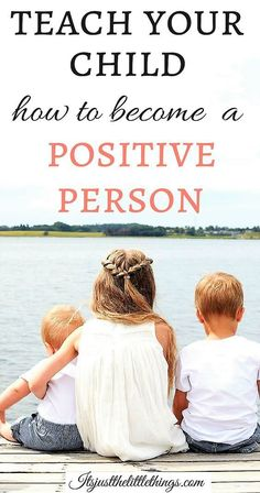 Raise a Positive Thinking Child in 5 Simple Ways. Parenting tips. positivity positive child optimistic child negative thinking child negative self talk life skills parenting positive kid Gentle Parenting, Kids And Parenting, Parenting Hacks, Parenting Classes, Parenting Plan, Parenting Styles, Peaceful Parenting, Foster Parenting, Parenting Quotes