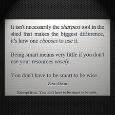 Excerpt from: You don't have to be smart to be wise. #zerosophy