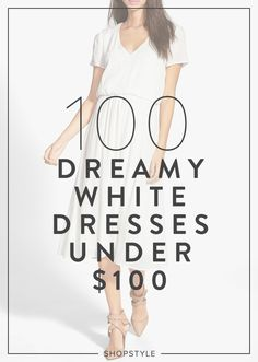 Discover our editors' 100-plus must-have white dresses under $100.