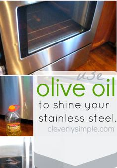 How To Use Olive Oil to Shine Your Stainless Steel!  Yes, olive oil is all you need to get rid of smudges!