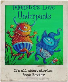 It's all about stories!: Book Review | Monsters love Underpants. GREAT BLOG for other resources