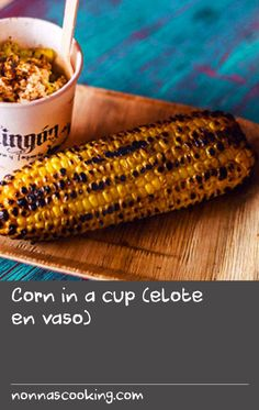 Corn in a cup (elote en vaso) | Think the combination of chargrilled corn and butter can't be topped? Try adding fresh lime juice, creamy queso fresco and homemade chipotle crema. This recipe's all the rage at Melbourne's Chingón Cantina.