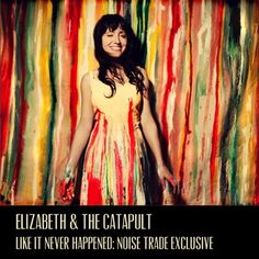 Elizabeth & The Catapult: Like It Never Happened EP