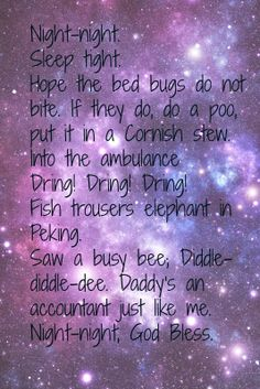 """Bottom tv show song quote """"Night night. Sleep tight. Mind the bed bugs do not bite. If they do, do a poo..."""" Series 2 Episode 6"""