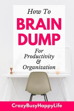 a Brain Dump for Productivity and Organization Weird term but it works. How to brain dump for improved productivity, time management, and organization.Weird term but it works. How to brain dump for improved productivity, time management, and organization. Planner Organization, Organizing Tips, Organising, Organizing Clutter, Pantry Organization, Brain Dump, Time Management Tips, Business Management, Project Management