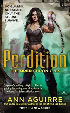 Perdition - Book 1 of the Dred Chronicles// Ann Aguirre