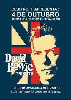 David Bowie Tribute Night Terça Feira 4 de Outubro (Véspera de feriado) #DavidBowie #80s #90s #newwave #postpunk  Hosts: Apátrida & Miss Zwitter Entrada 2 Noirs Aberto das 23 às 4