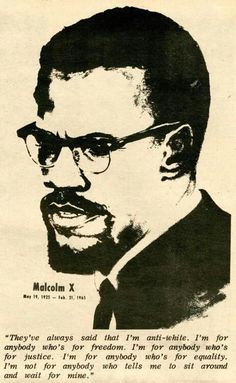 Malcolm X. May 1925 - February born Malcolm Little and also known as El-Hajj Malik El-Shabazz.