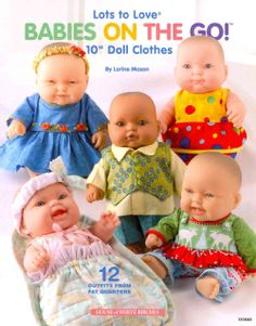 "@Overstock - Lots to Love Babies on the Go!: 10"" Doll Clothes (Paperback) - A collection of clothing for the well-traveled baby doll, this book includes color photos, 12 full-sized patterns, and step-by-step instructions that guide both beginning and experienced sewers through crafting these fun and unique outfits. Using fat q...  http://www.overstock.com/Books-Movies-Music-Games/Lots-to-Love-Babies-on-the-Go-10-Doll-Clothes-Paperback/6812609/product.html?CID=214117 $8.86"