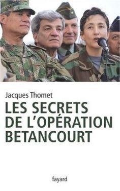 Les secrets de l'opération Bétancourt (French Edition)