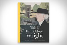 You're probably familiar with some of his buildings, but unless you're an architect or historian, odds are you don't know too much about his life. This Is Frank Lloyd Wright covers both the man's work and his life, from his...