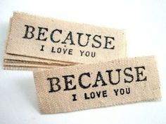 ...because I Love You  I need these