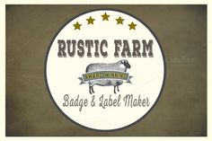 Rustic Farm Easy Badge & Label Maker by Le Paper Cafe on Creative Market