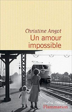 Un amour impossible. Christine Angot