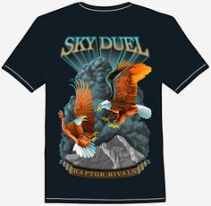 SKY DUEL One sky isn't big enough for these raptorial rivals. Razor sharp talons menacing, a pair of bald eagles duel for aerial supremacy.  Storm clouds, rugged mountain peaks and fancy typography complete the natural scene. Wear this shirt on your next outdoors adventure. Bald Eagles, Storm Clouds, Tee Shirts, Tees, Typography, Mountain, Scene, Outdoors, Fancy