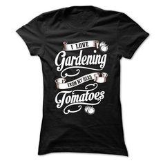 I love Gardening from my head TOMATOES T-Shirt Hoodie Sweatshirts aau