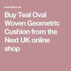 Buy Teal Oval Woven Geometric Cushion from the Next UK online shop