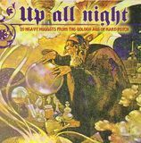Up All Night: 20 Heavy Nuggets from the Golden Age of Hard Rock [CD], 14566615