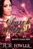(By Bestselling Author H.H. Fowler! Church Gurlz – Book 1 is unrated on BN but has 4.5/34 on Amazon)