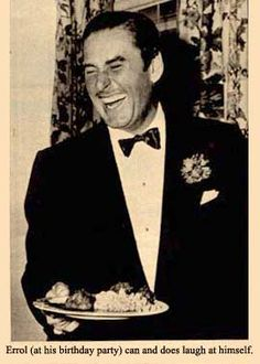 Errol Flynn (at his birthday party) can and does laugh at himself. Old Movie Stars, Classic Movie Stars, Classic Movies, Errol Flynn, Hollywood Actor, Hollywood Stars, Vintage Hollywood, Classic Hollywood, Jack Warner
