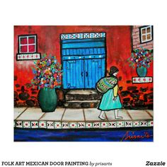 FOLK ART MEXICAN DOOR PAINTING POSTER Mexican Paintings, Junk Art, Mexican Folk Art, Painted Doors, Custom Posters, Art Lessons, Fine Art America, Artwork, Prints