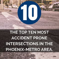 The Top 10 Most Accident Prone Intersections In Phoenix, Arizona.  Make sure you drive safe should you commute through any of these intersections. They are by far the most dangerous in the state. Drive safe and drive smart!  Keep Reading: - http://www.zacharlawblog.com/2014/09/the-10-most-accident-prone-intersections-in-the-phoenix-metro-area.html