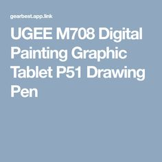 UGEE M708 Digital Painting Graphic Tablet P51 Drawing Pen