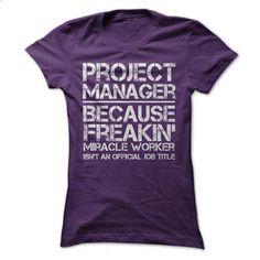 Project Manager Freakin Miracle worker - #trendy tee #womens sweatshirt. MORE INFO => https://www.sunfrog.com/LifeStyle/Project-Manager-Freakin-Miracle-worker-Purple-Ladies.html?68278