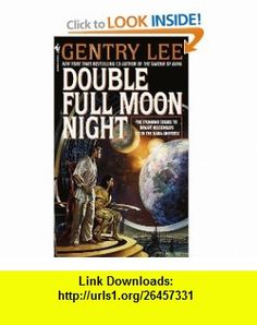 Double Full Moon Night (9780553573367) Gentry Lee , ISBN-10: 0553573365  , ISBN-13: 978-0553573367 ,  , tutorials , pdf , ebook , torrent , downloads , rapidshare , filesonic , hotfile , megaupload , fileserve