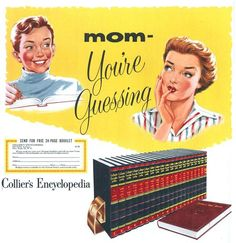 My parents bought a set of Colliers Encyclopedias in they served my brother and I well all the way through school and beyond. I wish I had them now for old time sake! Retro Ads, Vintage Advertisements, Vintage Ads, Vintage Prints, Baby Boomer, Vintage School, Kids Pants, Old Ads, Tv Commercials