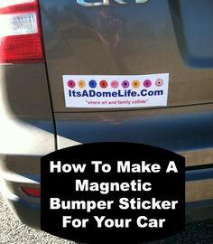 How To Make A Magnetic Bumper Sticker For Your Car Cars - How to make car decals with cricut explore