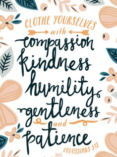A reminder for being a better person from  #Colossians! // FrenchPressMornings.com- #InspirationalQuotes #Encouragement #Kindness